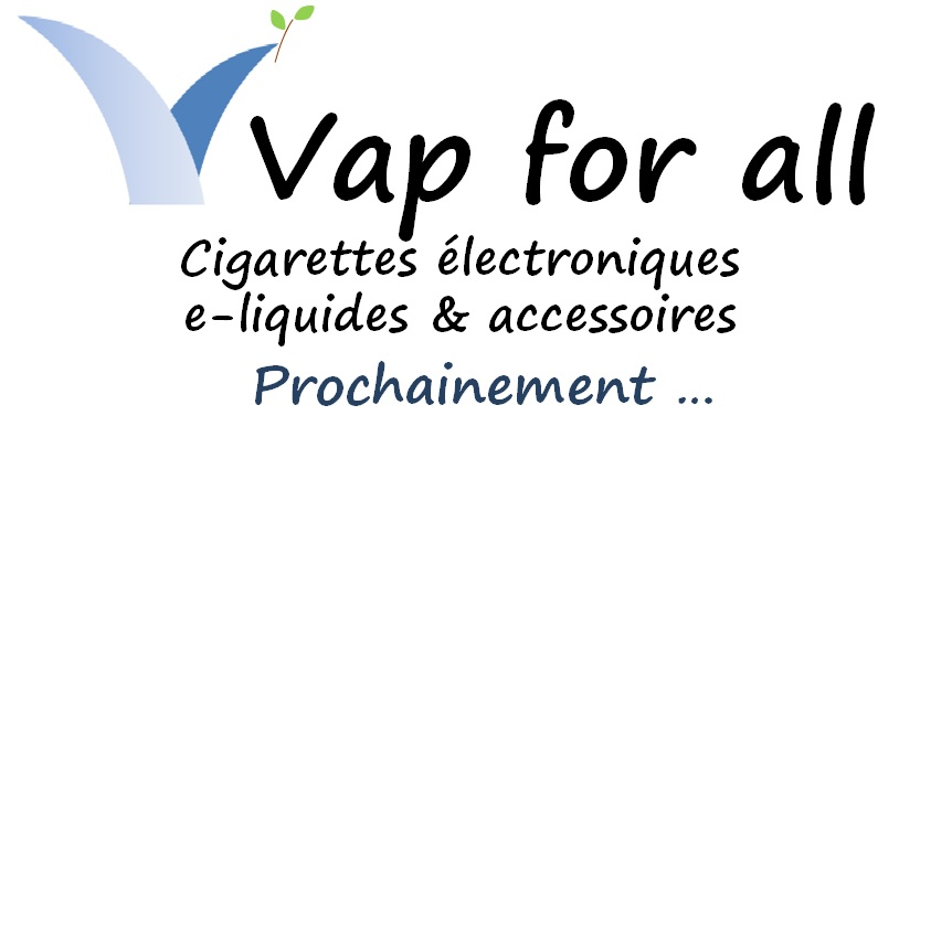 Vap for all Cigarette electronique e-liquides et accessoires Toulouse